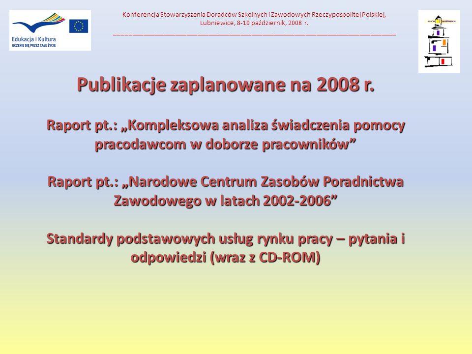 Konferencja Stowarzyszenia Doradców Szkolnych i Zawodowych Rzeczypospolitej Polskiej, Lubniewice, 8-10 październik, 2008 r.