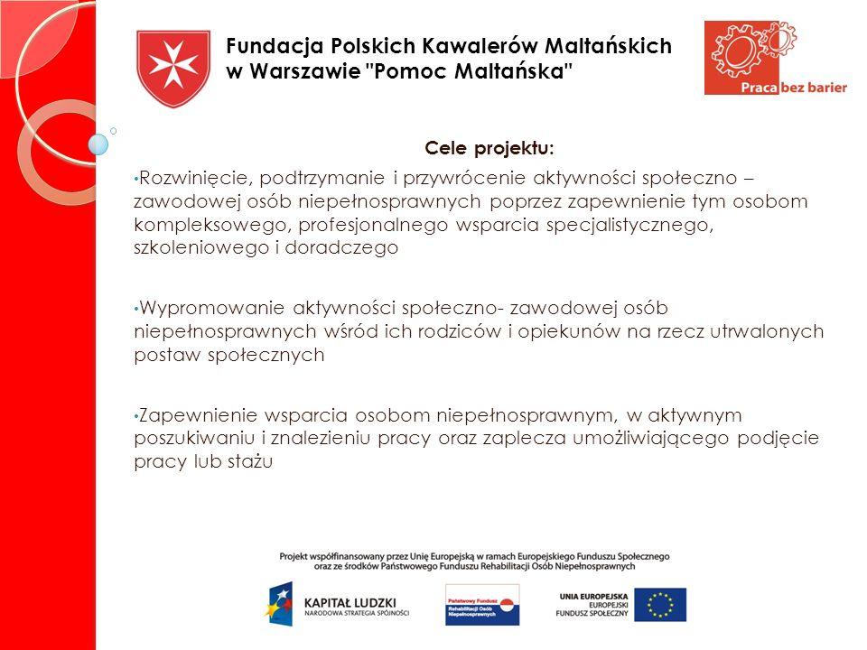 Cele projektu: Rozwinięcie, podtrzymanie i przywrócenie aktywności społeczno – zawodowej osób niepełnosprawnych poprzez zapewnienie tym osobom komplek