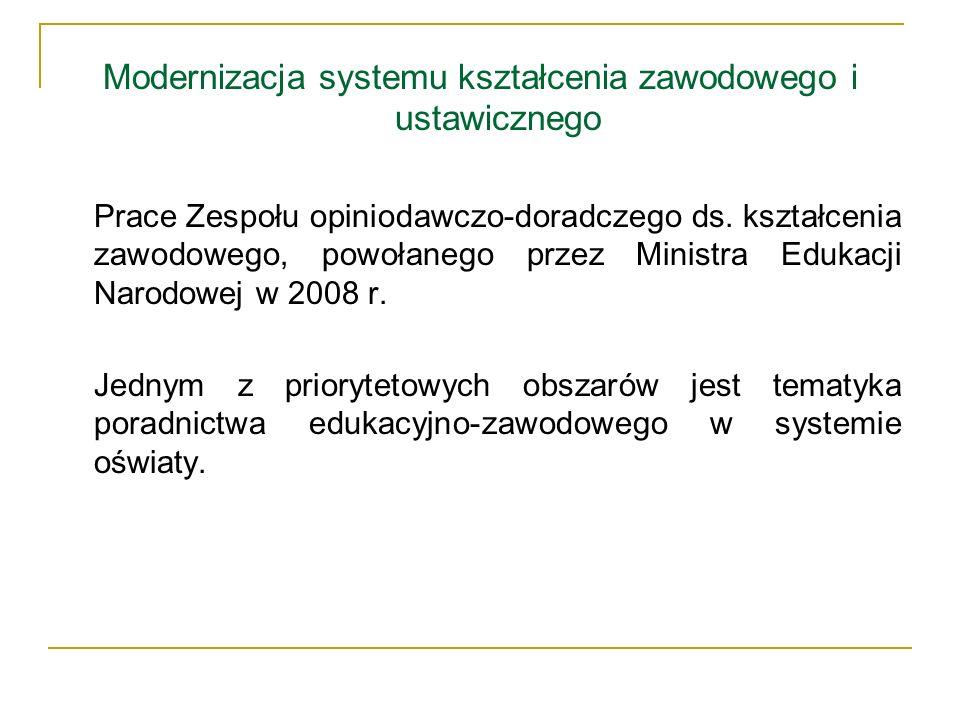 Modernizacja systemu kształcenia zawodowego i ustawicznego Prace Zespołu opiniodawczo-doradczego ds. kształcenia zawodowego, powołanego przez Ministra