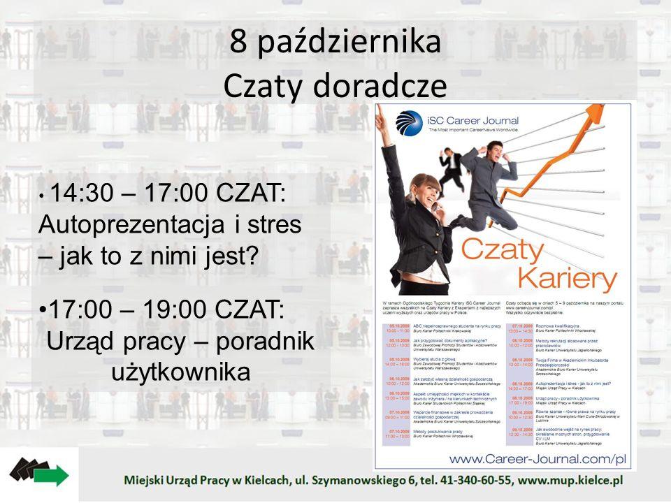 8 października Czaty doradcze 14:30 – 17:00 CZAT: Autoprezentacja i stres – jak to z nimi jest? 17:00 – 19:00 CZAT: Urząd pracy – poradnik użytkownika