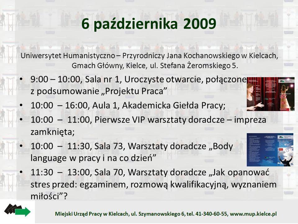 6 października 2009 Uniwersytet Humanistyczno – Przyrodniczy Jana Kochanowskiego w Kielcach, Gmach Główny, Kielce, ul. Stefana Żeromskiego 5. 9:00 – 1