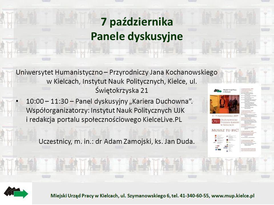 7 października Panele dyskusyjne Uniwersytet Humanistyczno – Przyrodniczy Jana Kochanowskiego w Kielcach, Instytut Nauk Politycznych, Kielce, ul.