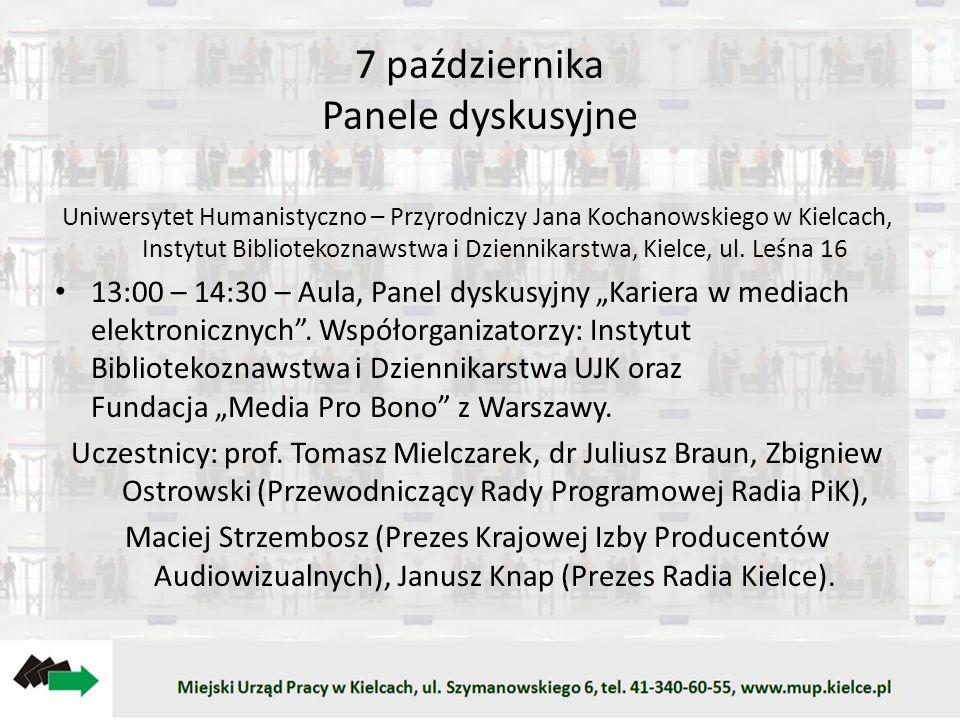 7 października Panele dyskusyjne Uniwersytet Humanistyczno – Przyrodniczy Jana Kochanowskiego w Kielcach, Instytut Bibliotekoznawstwa i Dziennikarstwa, Kielce, ul.