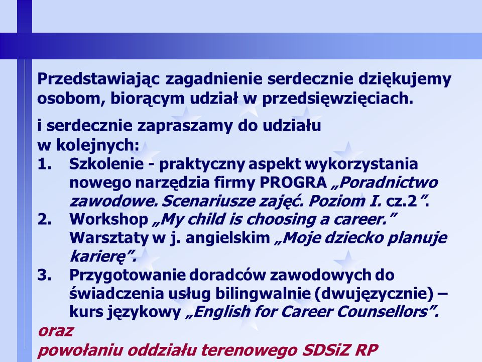 8 Z. Warszawa 27 maja 2011r.: 1. panel informacyjny Wzbogacanie warsztatu pracy członków SDSiZ RP, 2. przekazanie zestawu narzędzi (nowoczesny multime