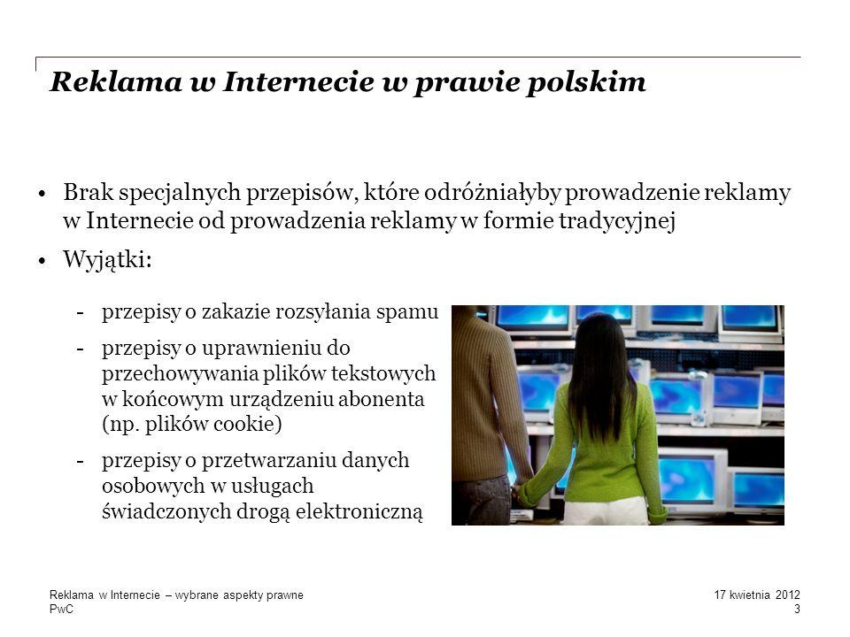 PwC Reklama w Internecie w prawie polskim -przepisy o zakazie rozsyłania spamu -przepisy o uprawnieniu do przechowywania plików tekstowych w końcowym
