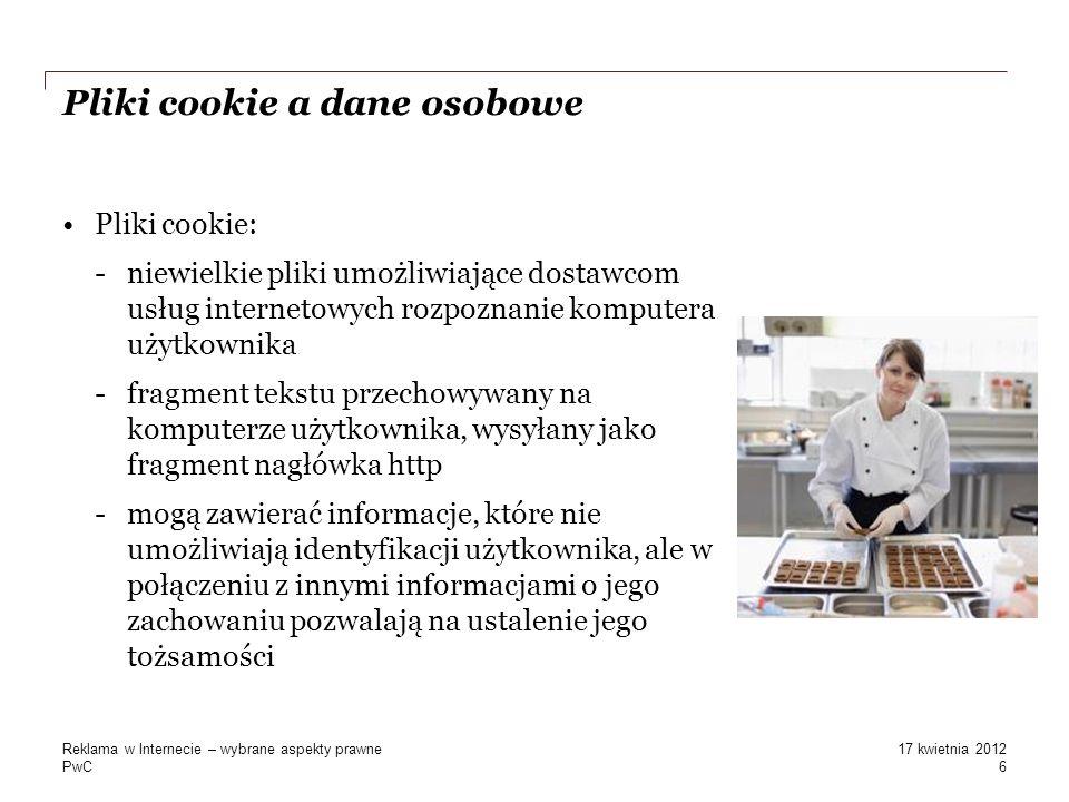 PwC Pliki cookie a dane osobowe Pliki cookie: -niewielkie pliki umożliwiające dostawcom usług internetowych rozpoznanie komputera użytkownika -fragmen