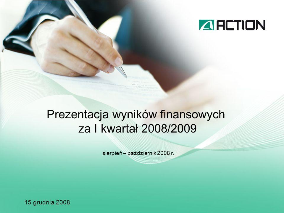 Prezentacja wyników finansowych za I kwartał 2008/2009 sierpień – październik 2008 r.