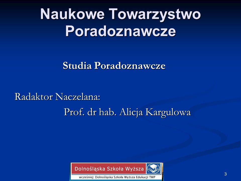 Naukowe Towarzystwo Poradoznawcze Studia Poradoznawcze Radaktor Naczelana: Prof. dr hab. Alicja Kargulowa Prof. dr hab. Alicja Kargulowa 3 Anetta Pere