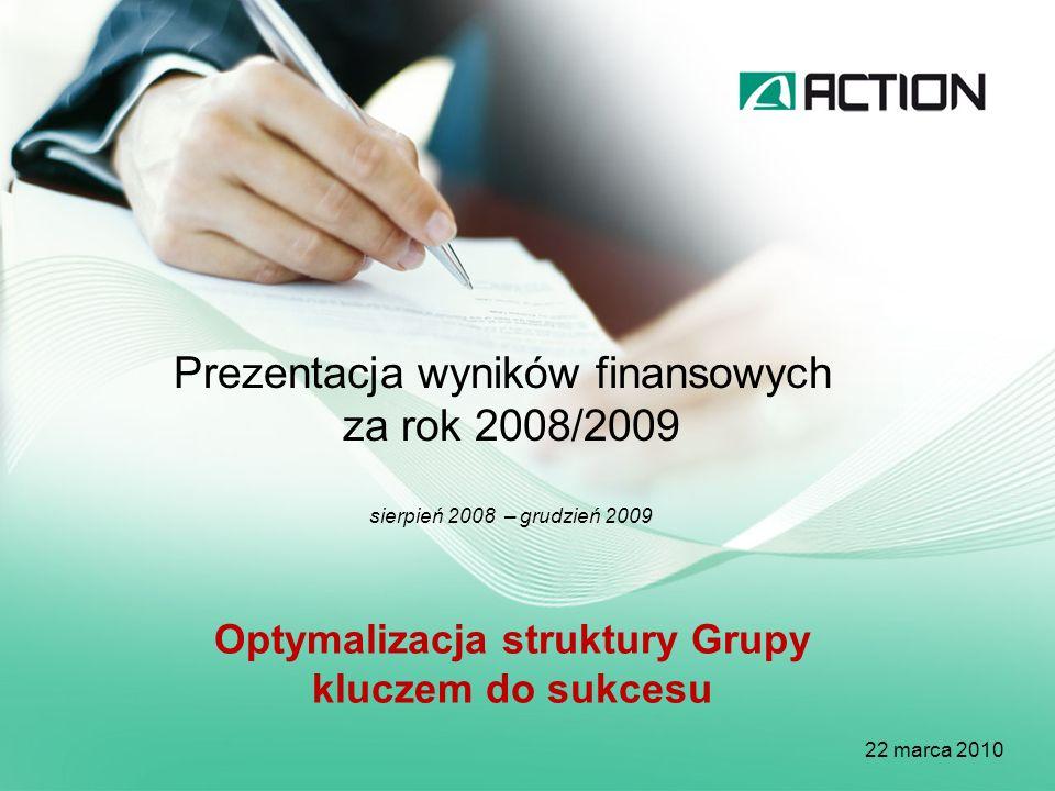 Niniejsza prezentacja dotyczy roku sprawozdawczego 2008/2009, który trwał 17 miesięcy, tj.