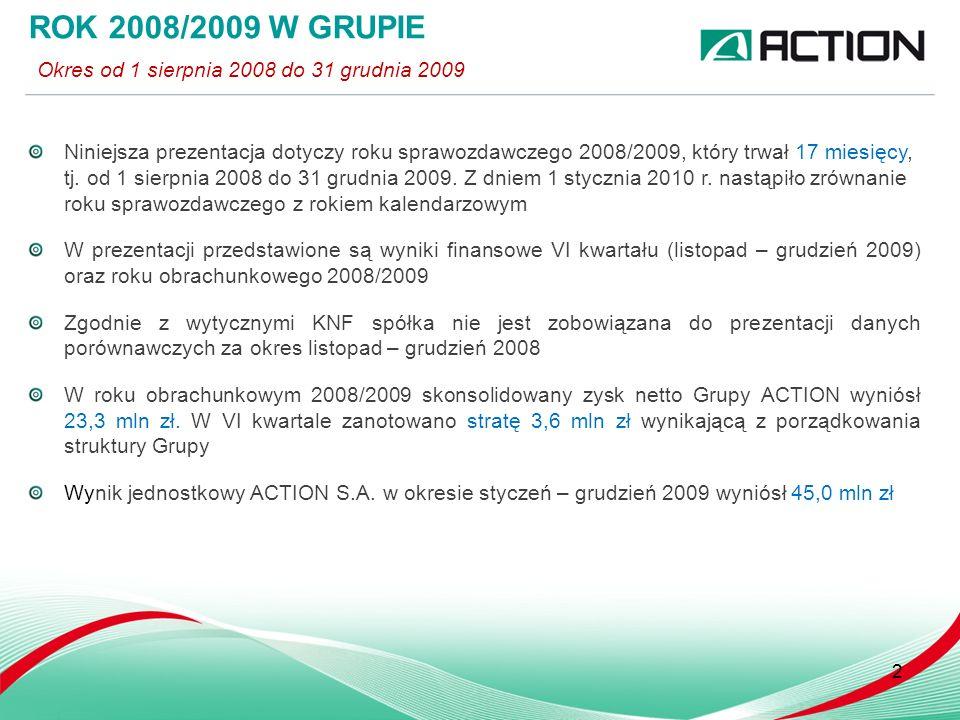 Niniejsza prezentacja dotyczy roku sprawozdawczego 2008/2009, który trwał 17 miesięcy, tj. od 1 sierpnia 2008 do 31 grudnia 2009. Z dniem 1 stycznia 2