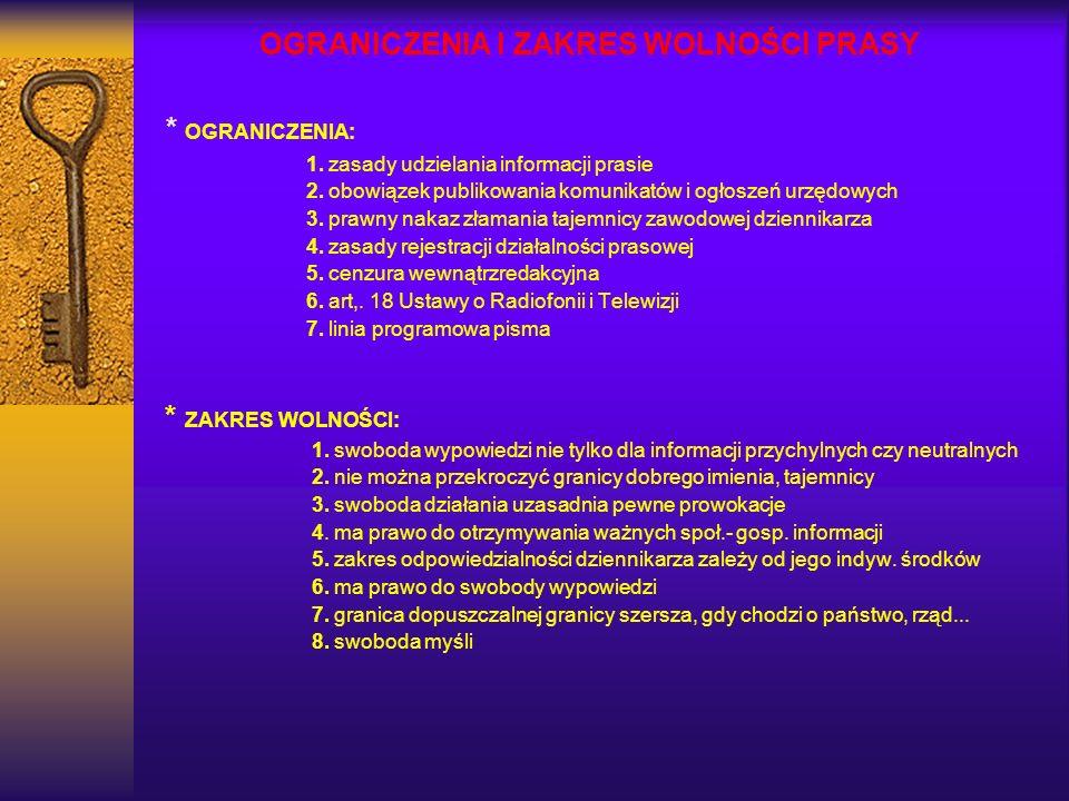 OGRANICZENIA I ZAKRES WOLNOŚCI PRASY * OGRANICZENIA: 1. zasady udzielania informacji prasie 2. obowiązek publikowania komunikatów i ogłoszeń urzędowyc