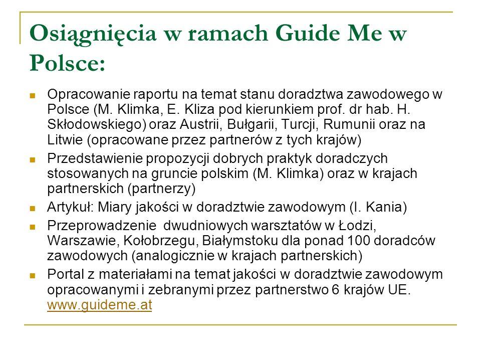 Osiągnięcia w ramach Guide Me w Polsce: Opracowanie raportu na temat stanu doradztwa zawodowego w Polsce (M. Klimka, E. Kliza pod kierunkiem prof. dr