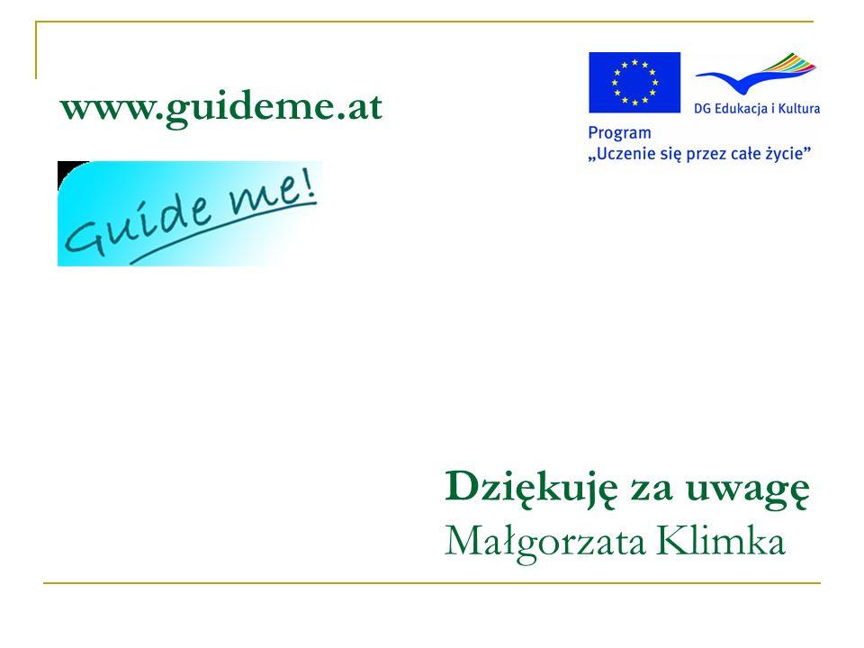 Dziękuję za uwagę Małgorzata Klimka www.guideme.at