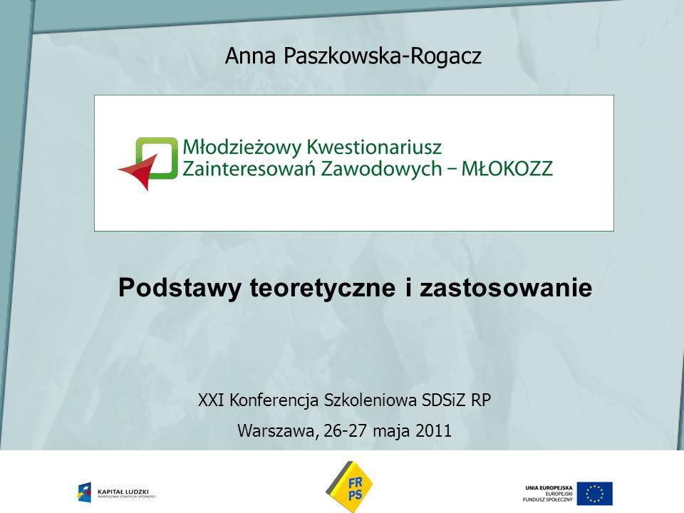 Anna Paszkowska-Rogacz Podstawy teoretyczne i zastosowanie XXI Konferencja Szkoleniowa SDSiZ RP Warszawa, 26-27 maja 2011