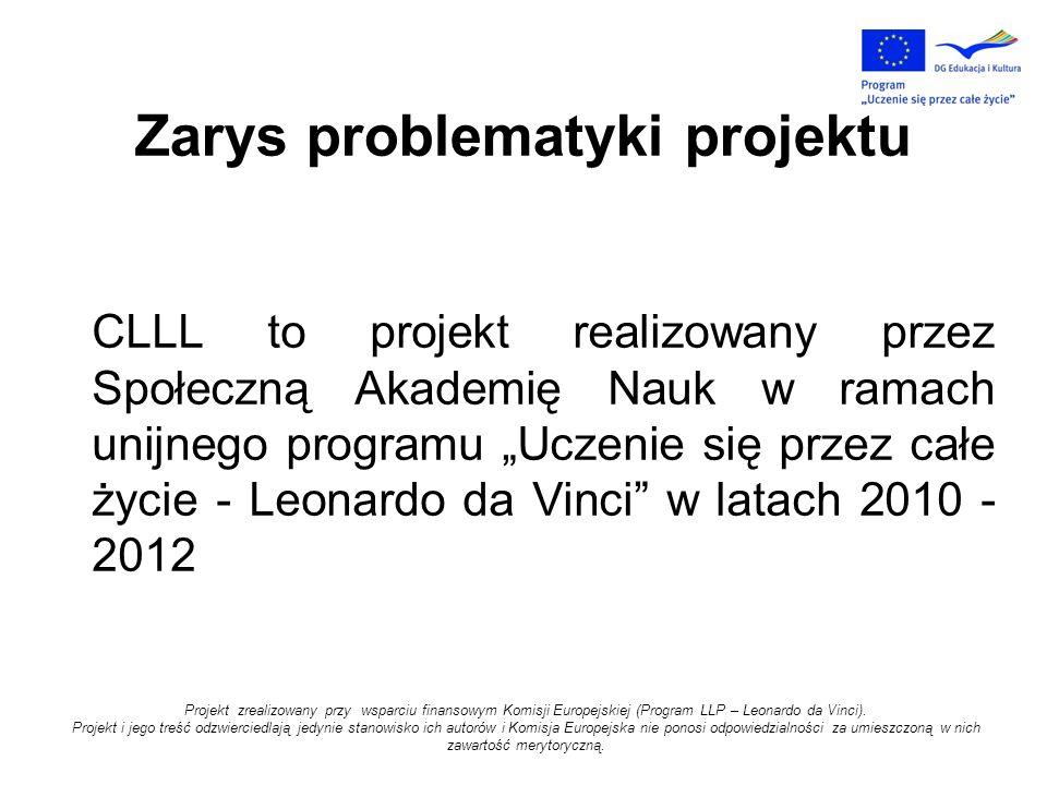 Projekt zrealizowany przy wsparciu finansowym Komisji Europejskiej (Program LLP – Leonardo da Vinci).