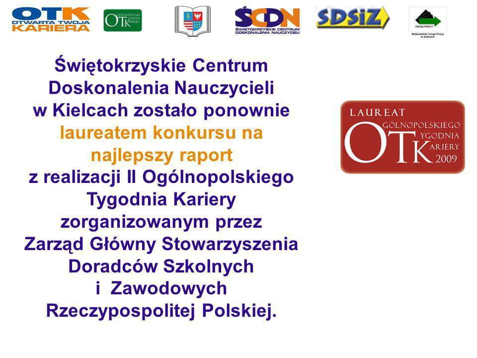 Świętokrzyskie Centrum Doskonalenia Nauczycieli w Kielcach zostało ponownie laureatem konkursu na najlepszy raport z realizacji II Ogólnopolskiego Tyg