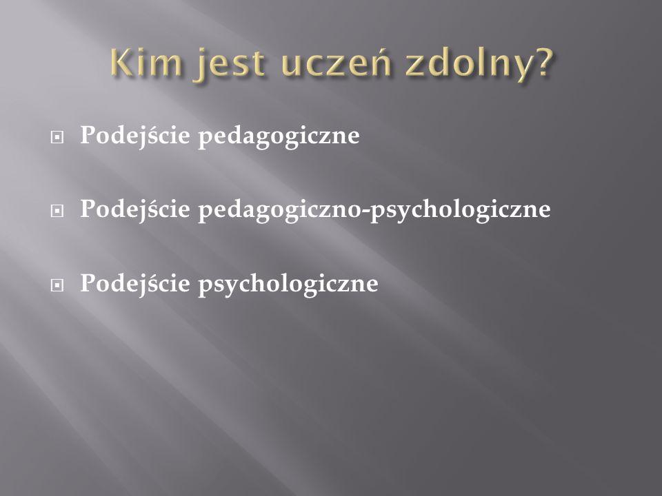 Podejście pedagogiczne Podejście pedagogiczno-psychologiczne Podejście psychologiczne