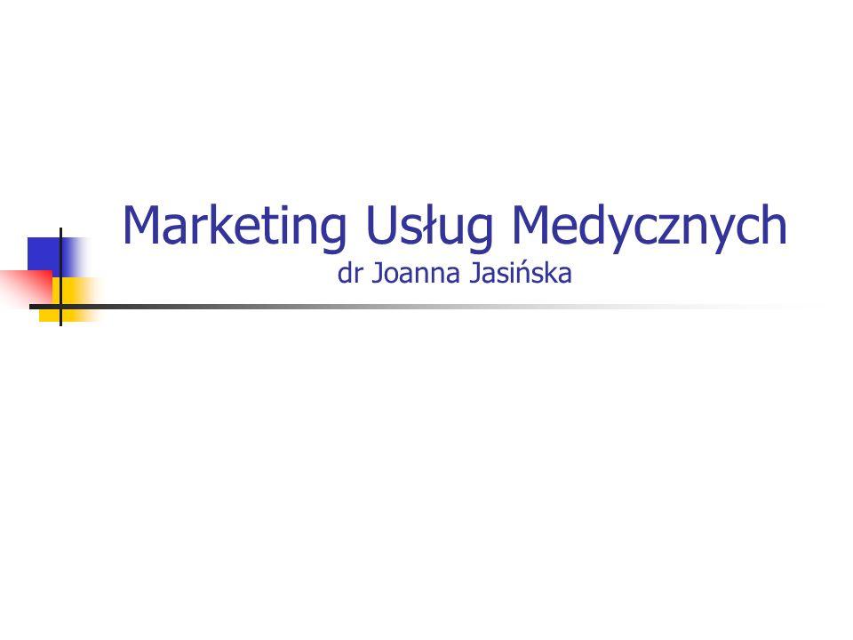 Marketing Usług Medycznych dr Joanna Jasińska