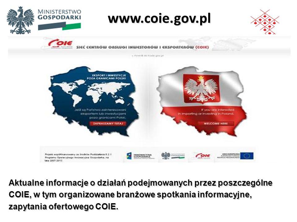 www.coie.gov.pl Aktualne informacje o działań podejmowanych przez poszczególne COIE, w tym organizowane branżowe spotkania informacyjne, zapytania ofe