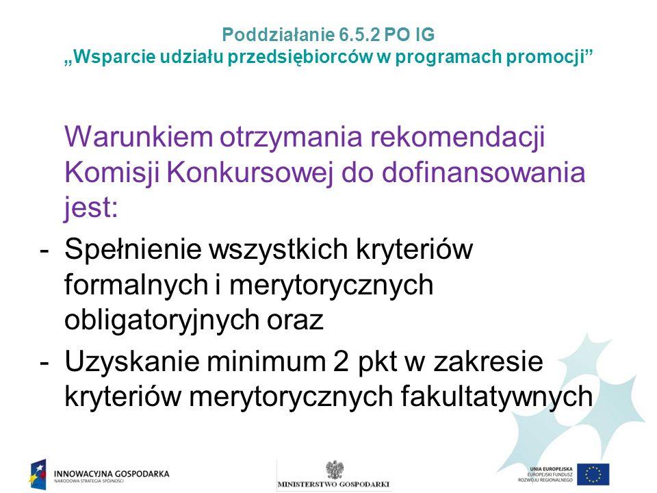 Wymogi formalne – wniosek: Złożenie wniosku we właściwej instytucji Złożenie wniosku w ramach właściwego poddziałania Złożenie wniosku w terminie wskazanym przez instytucję odpowiedzialną za nabór projektów Kompletność dokumentacji wymaganej na etapie aplikowania Wniosek wraz z załącznikami został przygotowany zgodnie z właściwą instrukcją