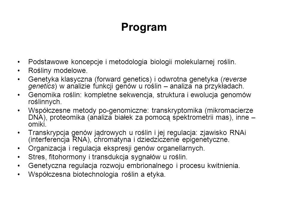 Program Podstawowe koncepcje i metodologia biologii molekularnej roślin. Rośliny modelowe. Genetyka klasyczna (forward genetics) i odwrotna genetyka (