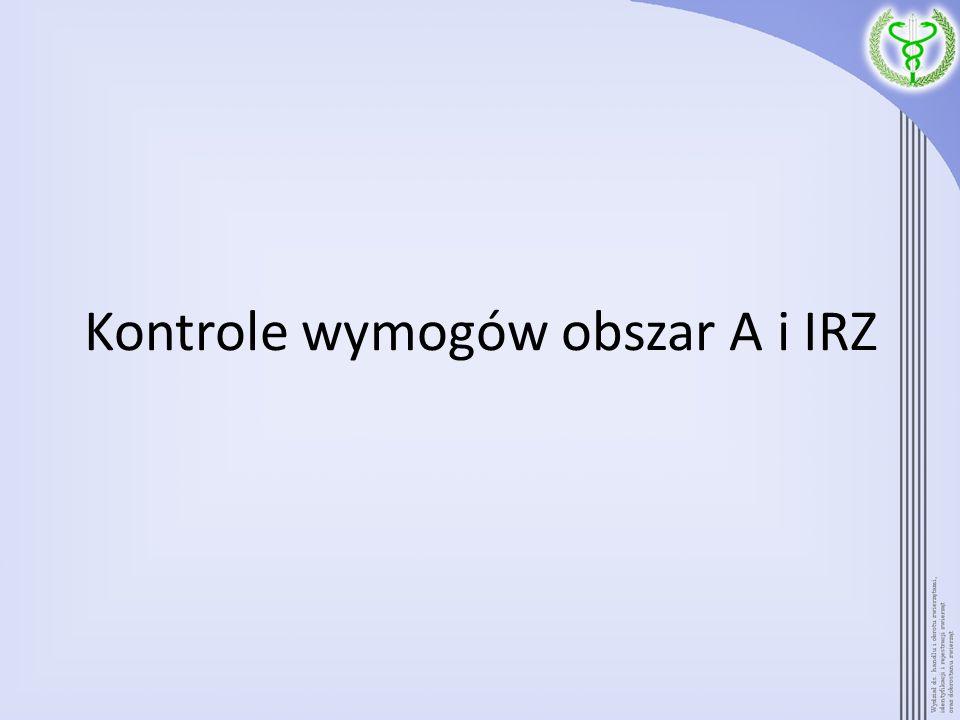 Kontrole wymogów obszar A i IRZ