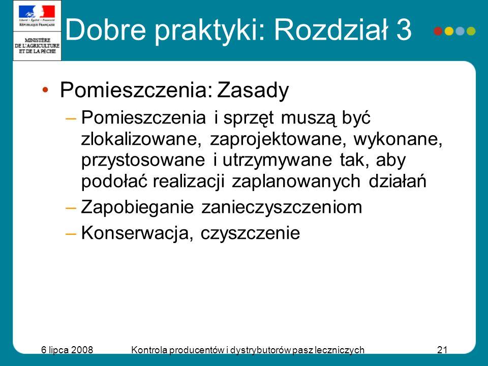 6 lipca 2008Kontrola producentów i dystrybutorów pasz leczniczych21 Pomieszczenia: Zasady –Pomieszczenia i sprzęt muszą być zlokalizowane, zaprojektow