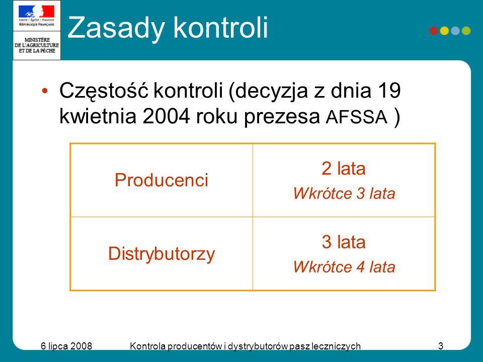 6 lipca 2008Kontrola producentów i dystrybutorów pasz leczniczych3 Częstość kontroli (decyzja z dnia 19 kwietnia 2004 roku prezesa AFSSA ) Zasady kont