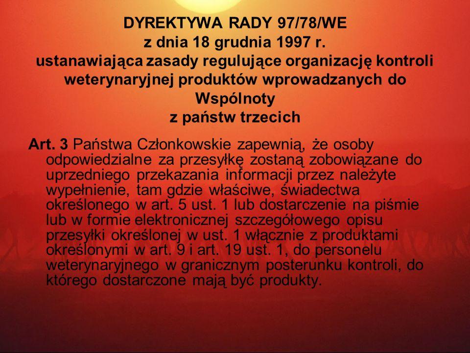 DYREKTYWA RADY 97/78/WE z dnia 18 grudnia 1997 r. ustanawiająca zasady regulujące organizację kontroli weterynaryjnej produktów wprowadzanych do Wspól