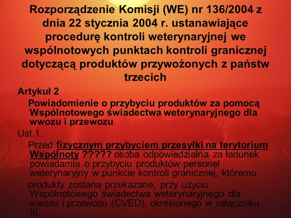 Rozporządzenie Komisji (WE) nr 136/2004 z dnia 22 stycznia 2004 r. ustanawiające procedurę kontroli weterynaryjnej we wspólnotowych punktach kontroli