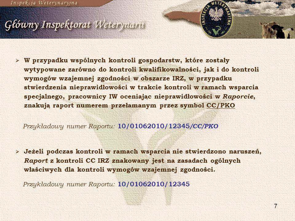 7 Jeżeli podczas kontroli w ramach wsparcia nie stwierdzono naruszeń, Raport z kontroli CC IRZ znakowany jest na zasadach ogólnych właściwych dla kont
