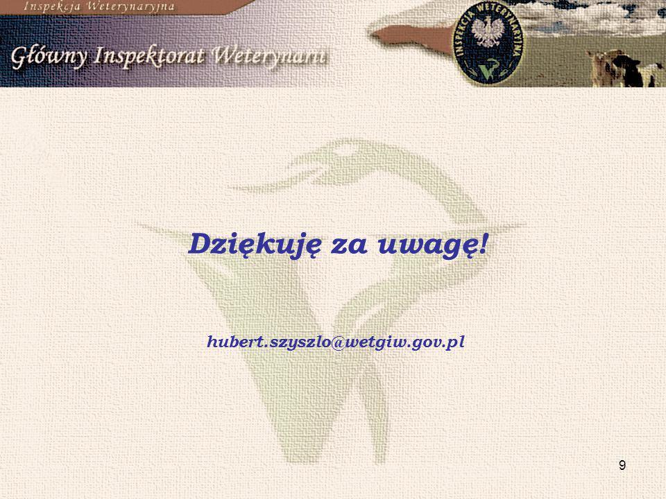 9 Dziękuję za uwagę! hubert.szyszlo@wetgiw.gov.pl