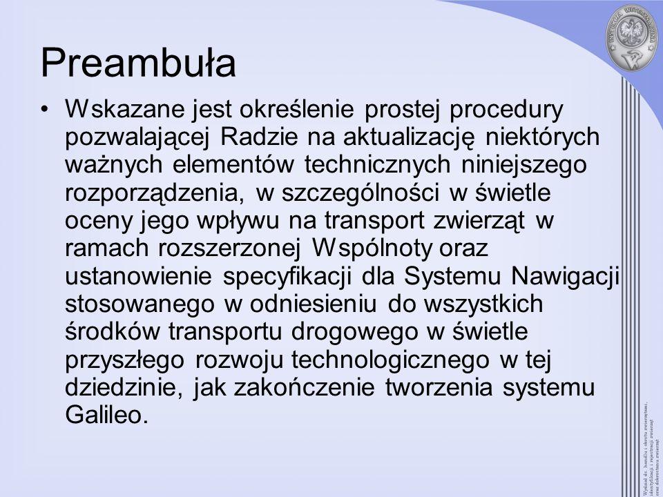Preambuła Wskazane jest określenie prostej procedury pozwalającej Radzie na aktualizację niektórych ważnych elementów technicznych niniejszego rozporz