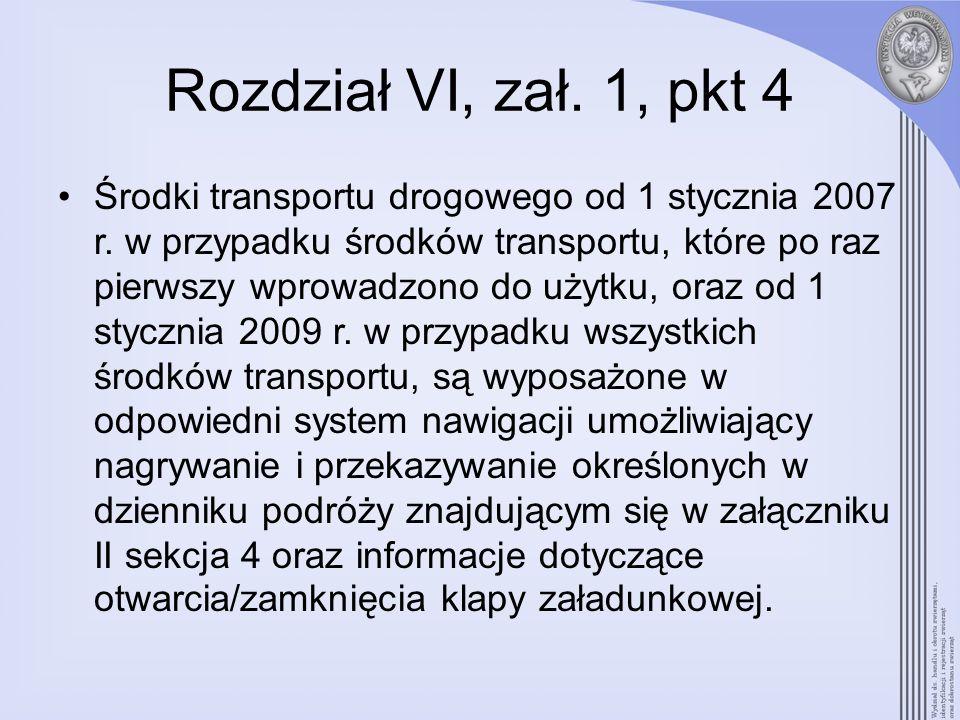 Rozdział VI, zał. 1, pkt 4 Środki transportu drogowego od 1 stycznia 2007 r. w przypadku środków transportu, które po raz pierwszy wprowadzono do użyt