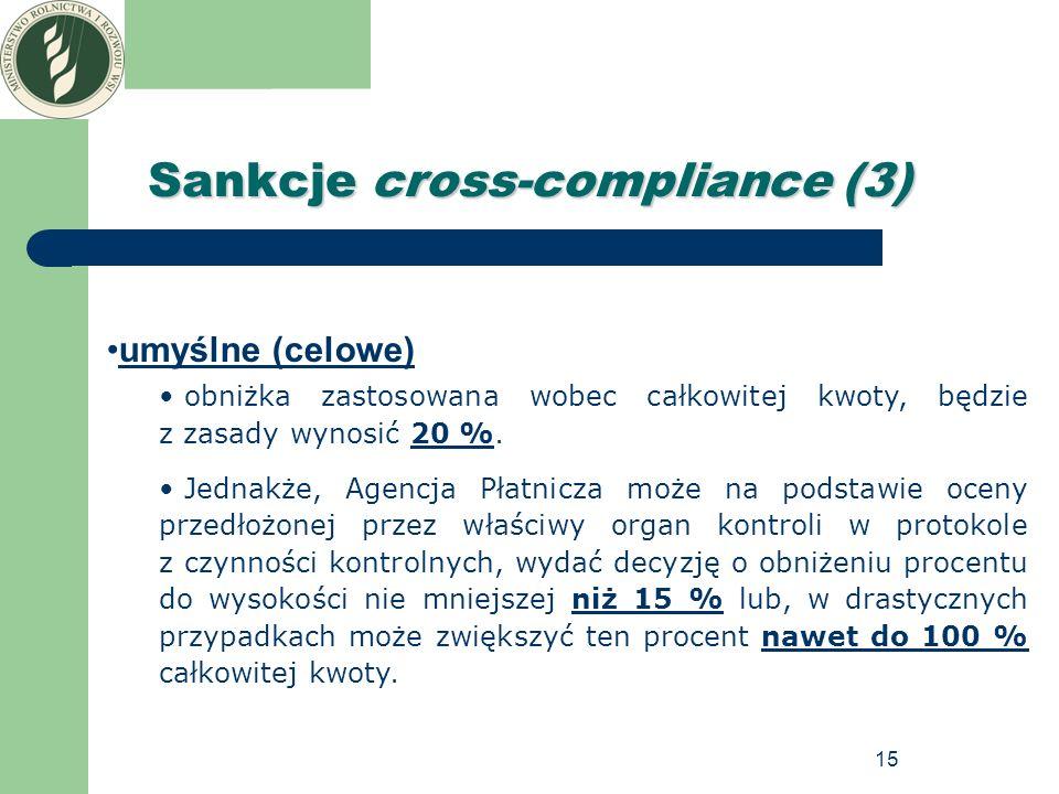 15 Sankcje cross-compliance (3) umyślne (celowe) obniżka zastosowana wobec całkowitej kwoty, będzie z zasady wynosić 20 %. Jednakże, Agencja Płatnicza