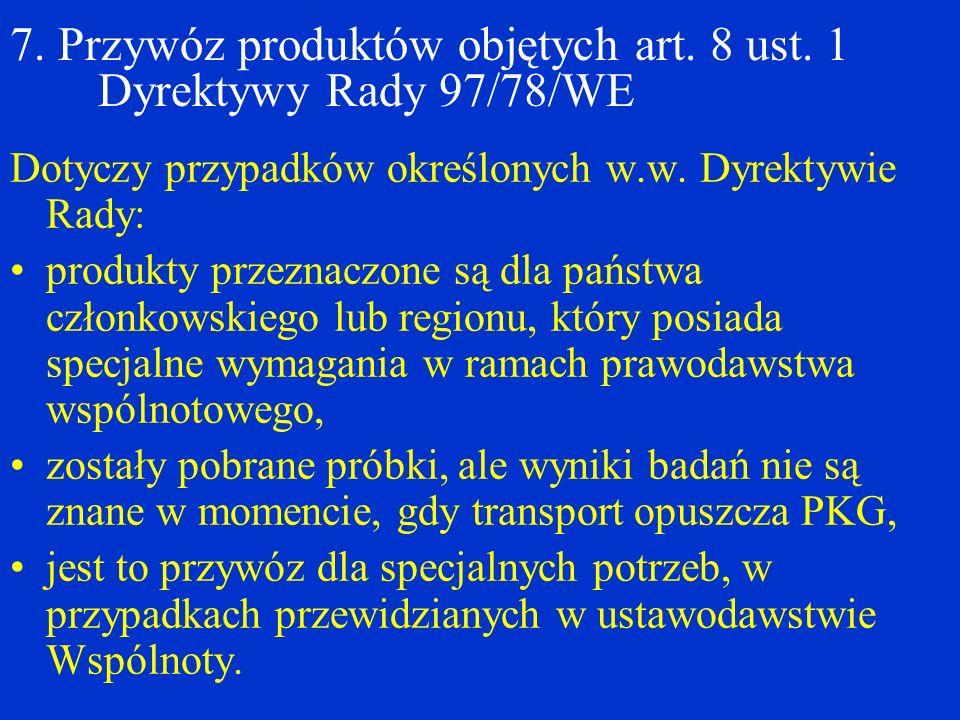 7.Przywóz produktów objętych art. 8 ust.
