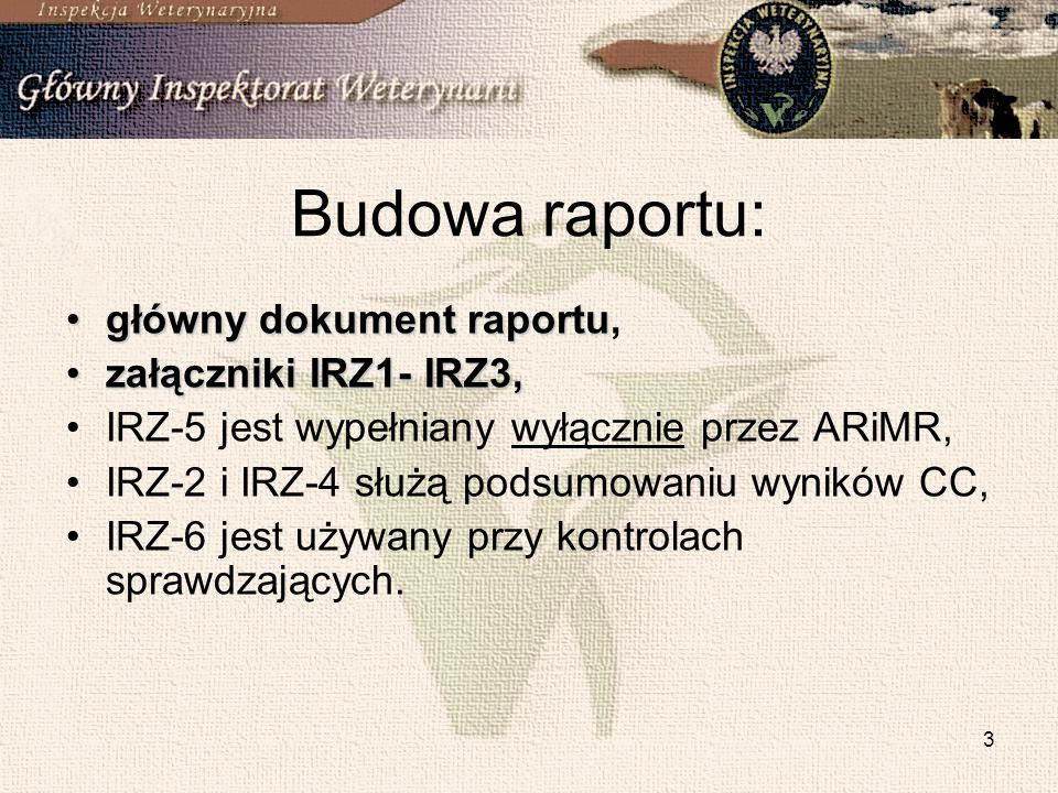 4 Kontrola IRZ: główny dokument raportu, załącznik IRZ-1 – protokół z kontroli na miejscu w siedzibie stada.