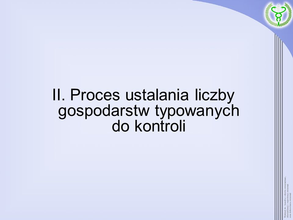 II. Proces ustalania liczby gospodarstw typowanych do kontroli
