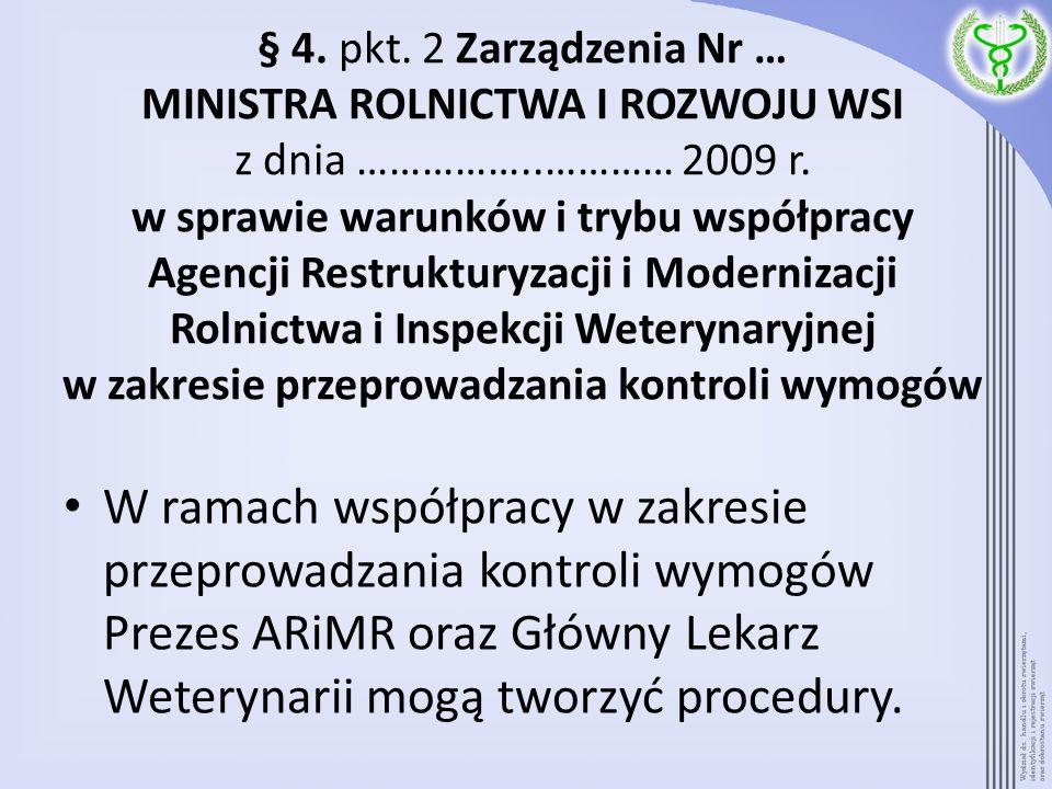 § 4. pkt. 2 Zarządzenia Nr … MINISTRA ROLNICTWA I ROZWOJU WSI z dnia ……………..………… 2009 r. w sprawie warunków i trybu współpracy Agencji Restrukturyzacj