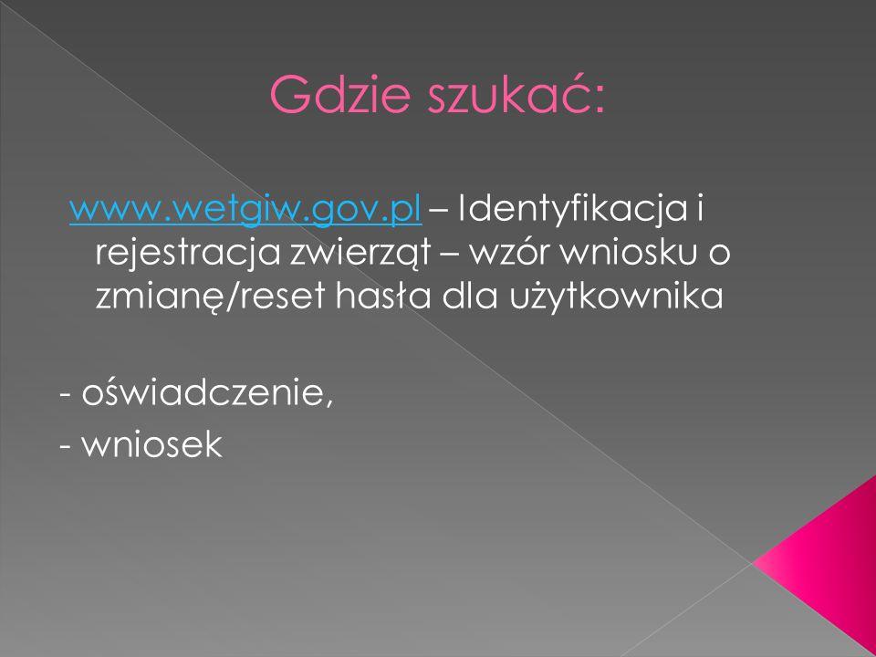 www.wetgiw.gov.pl – Identyfikacja i rejestracja zwierząt – wzór wniosku o zmianę/reset hasła dla użytkownika www.wetgiw.gov.pl - oświadczenie, - wnios