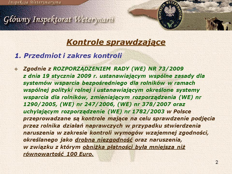 2 Kontrole sprawdzające 1. Przedmiot i zakres kontroli Zgodnie z ROZPORZĄDZENIEM RADY (WE) NR 73/2009 z dnia 19 stycznia 2009 r. ustanawiającym wspóln