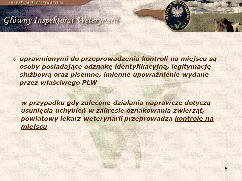 5 uprawnionymi do przeprowadzenia kontroli na miejscu są osoby posiadające odznakę identyfikacyjną, legitymację służbową oraz pisemne, imienne upoważn