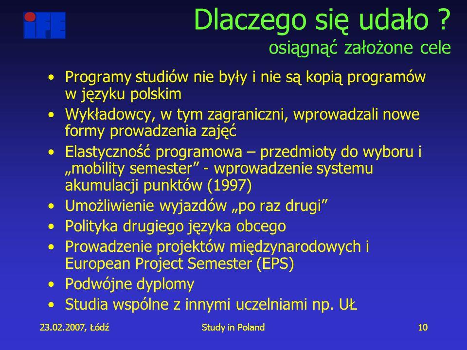23.02.2007, ŁódźStudy in Poland10 Dlaczego się udało .