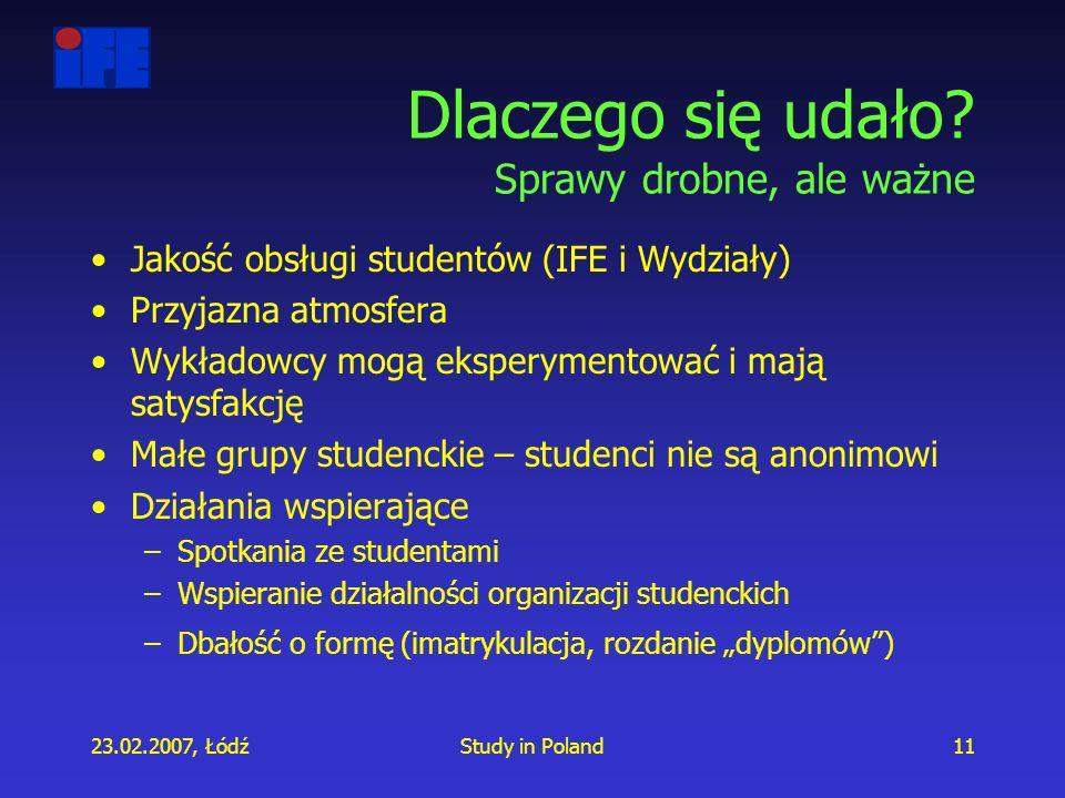 23.02.2007, ŁódźStudy in Poland11 Dlaczego się udało.