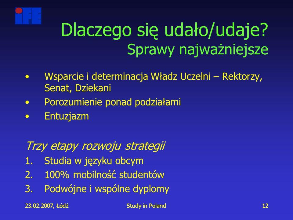 23.02.2007, ŁódźStudy in Poland12 Dlaczego się udało/udaje.
