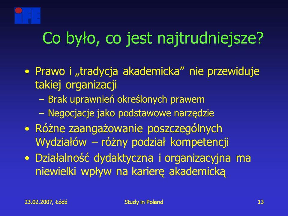 23.02.2007, ŁódźStudy in Poland13 Co było, co jest najtrudniejsze.