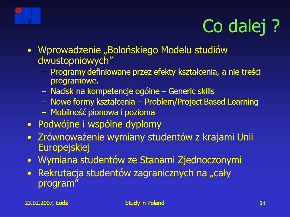 23.02.2007, ŁódźStudy in Poland14 Co dalej .