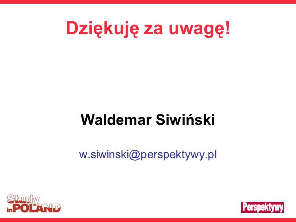 Dziękuję za uwagę! Waldemar Siwiński w.siwinski@perspektywy.pl