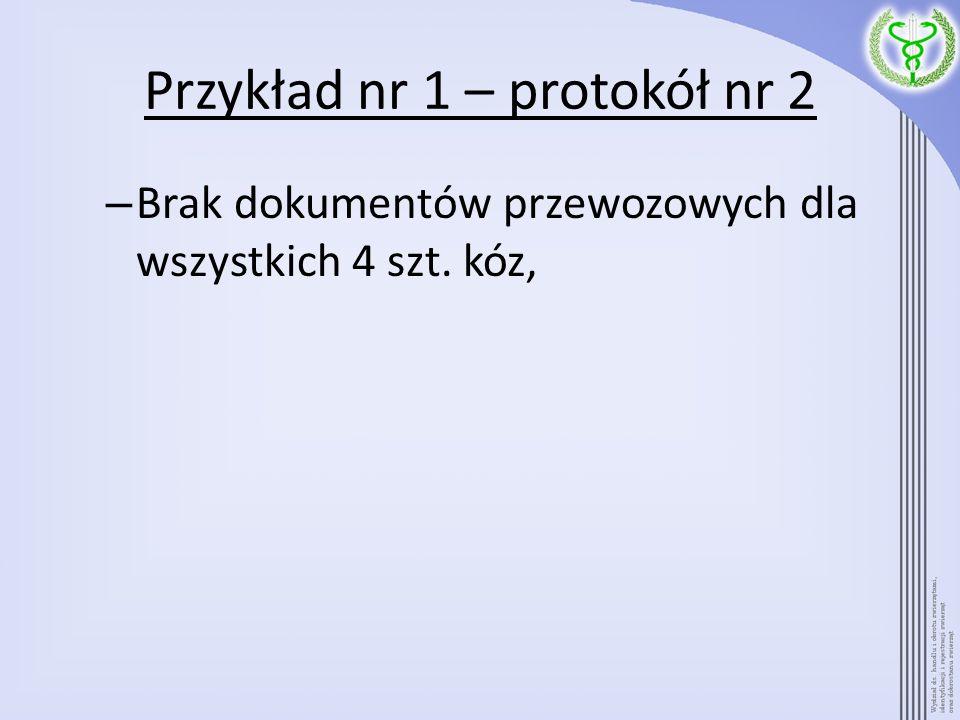 Przykład nr 1 – protokół nr 2 – Brak dokumentów przewozowych dla wszystkich 4 szt. kóz,