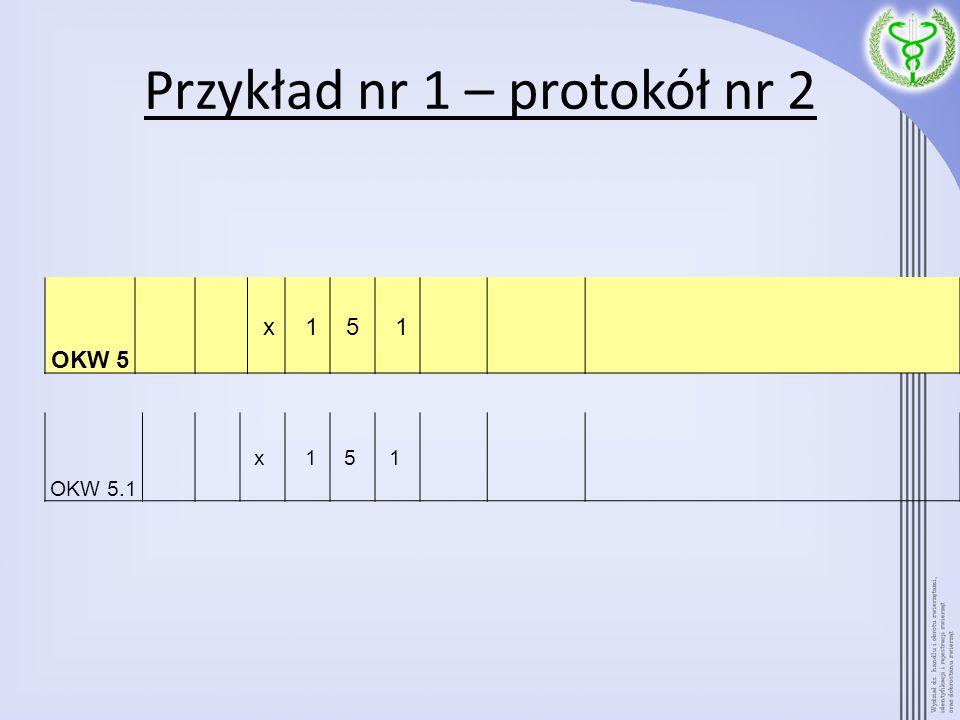Przykład nr 1 – protokół nr 2 OKW 5 x 15 1 OKW 5.1 x 15 1